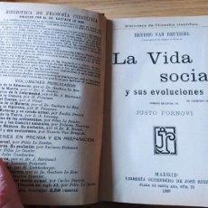 Libros antiguos: LA VIDA SOCIAL Y SUS EVOLUCIONES, ERNESTO VAN BRUYSSEL, ED. LIBRERIA GUTENBERG, MADRID 1908 1ºED.. Lote 229354060