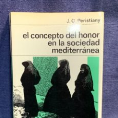 Libros antiguos: J.G. PERISTIANY. EL CONCEPTO DEL HONOR EN LA SOCIEDAD MEDITERRANEA. LABOR. Lote 233650800