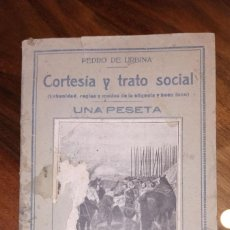 Libros antiguos: PEDRO DE URBINA, CORTESÍA Y TRATO SOCIA. URBANIDAD, REGLAS Y MODOS DE LA ETIQUETA Y BUEN MODO.. Lote 234551105
