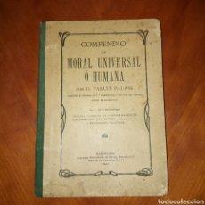 Libros antiguos: COMPENDIO DE MORAL UNIVERSAL HUMANA CUARTA EDICIÓN 1911 FABIÁN PALASI. Lote 234571420