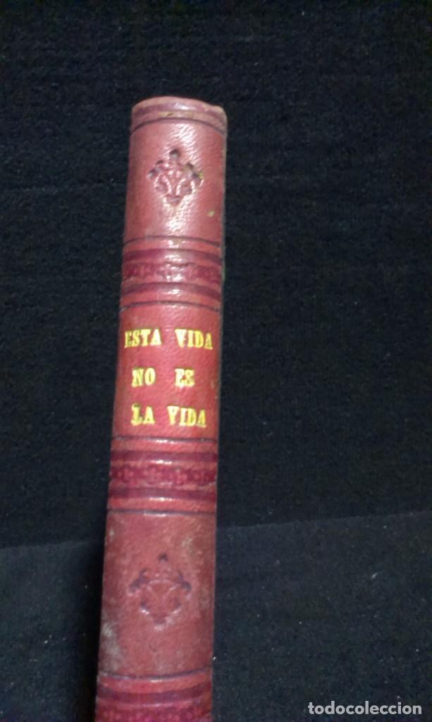 Libros antiguos: ESTA VIDA NO ES LA VIDA O EL GRAN ERROR DE ESTE SIGLO, DE M. JUAN JOSÉ GAUME - 1886 - Foto 2 - 234772660