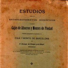 Libros antiguos: CAMPS GIBERT : LOS ESTABLECIMIENTOS BENÉFICOS (CAJA DE AHORROS Y MONTE DE PIEDAD DE BARCELONA, 1913). Lote 236224695