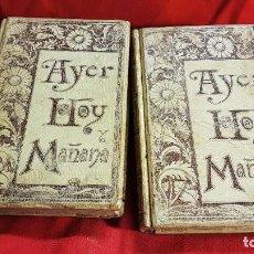 Libros antiguos: AYER , HOY Y MAÑANA ,2 VOLÚMENES DE MONTANER Y SIMÓN , BARCELONA 1893. Lote 241361425