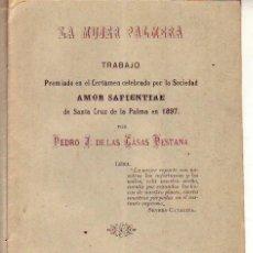 Libros antiguos: LA MUJER PALMERA - PEDRO DE LAS CASAS - FIRMADO 1897 - LA PALMA - TENERIFE. Lote 244461240