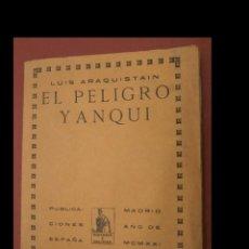 Libros antiguos: EL PELIGRO YANQUI. LUIS ARAQUISTAIN. Lote 244549140