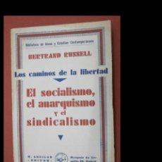 Libros antiguos: EL SOCIALISMO, EL ANARQUISMO Y EL SINDICALISMO. LOS CAMINOS DE LA LIBERTAD. BERTRAND RUSSELL. Lote 244553075