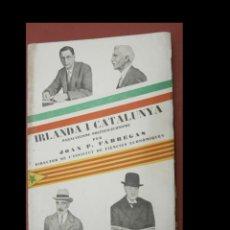 Libros antiguos: IRLANDA I CATALUNYA. PARAL.LISME POLÍTICO-ECONOMIC. JOAN P. FÀBREGAS. Lote 244558670