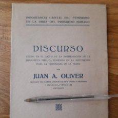 Libros antiguos: LIBRETO SOBRE FEMINISMO AÑO 1923 DISCURSO DE JUAN A. OLIVER, VALENCIA. Lote 245121410