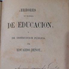 Libros antiguos: LIBRO AÑO 1862 ERRORES DE EDUCACIÓN POR EDUARDO BENOT. VER FOTOS.. Lote 251858940