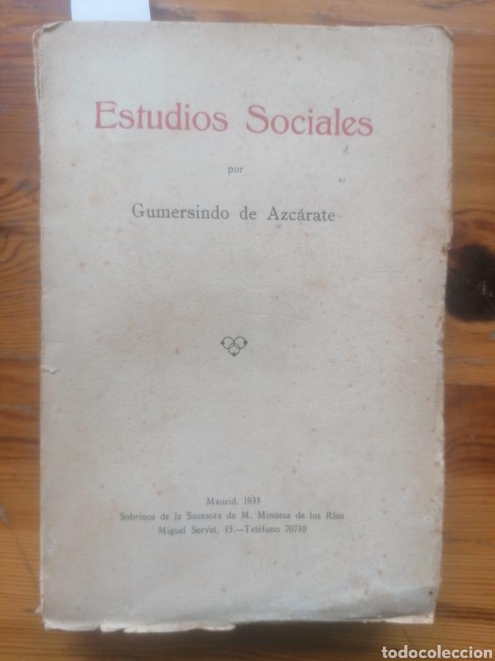 ESTUDIOS SOCIALES. GUMERSINDO DE AZCÁRATE. SUC. M. MINUESA DE LOS RÍOS. MADRID, 1933. (Libros Antiguos, Raros y Curiosos - Pensamiento - Sociología)