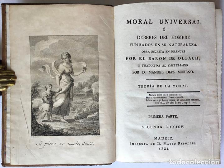Libros antiguos: MORAL UNIVERSAL Ó DEBERES DEL HOMBRE FUNDADOS EN SU NATURALEZA. - HOLBACH, Paul Henri Dietrich, baró - Foto 2 - 123201064