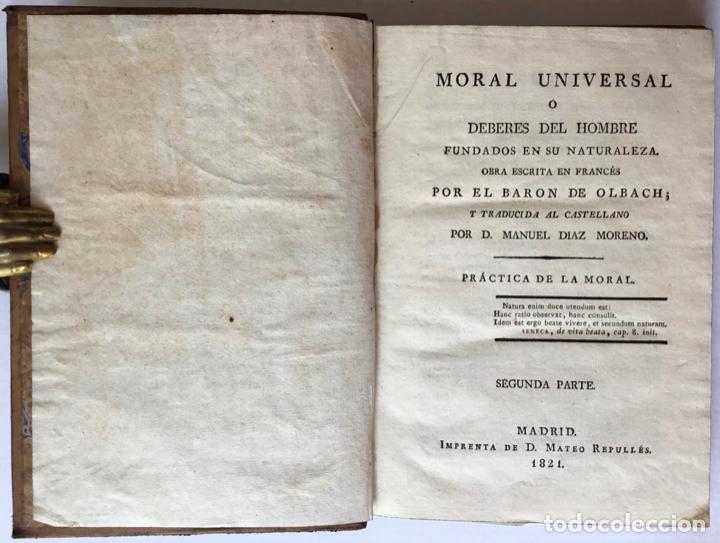 Libros antiguos: MORAL UNIVERSAL Ó DEBERES DEL HOMBRE FUNDADOS EN SU NATURALEZA. - HOLBACH, Paul Henri Dietrich, baró - Foto 6 - 123201064