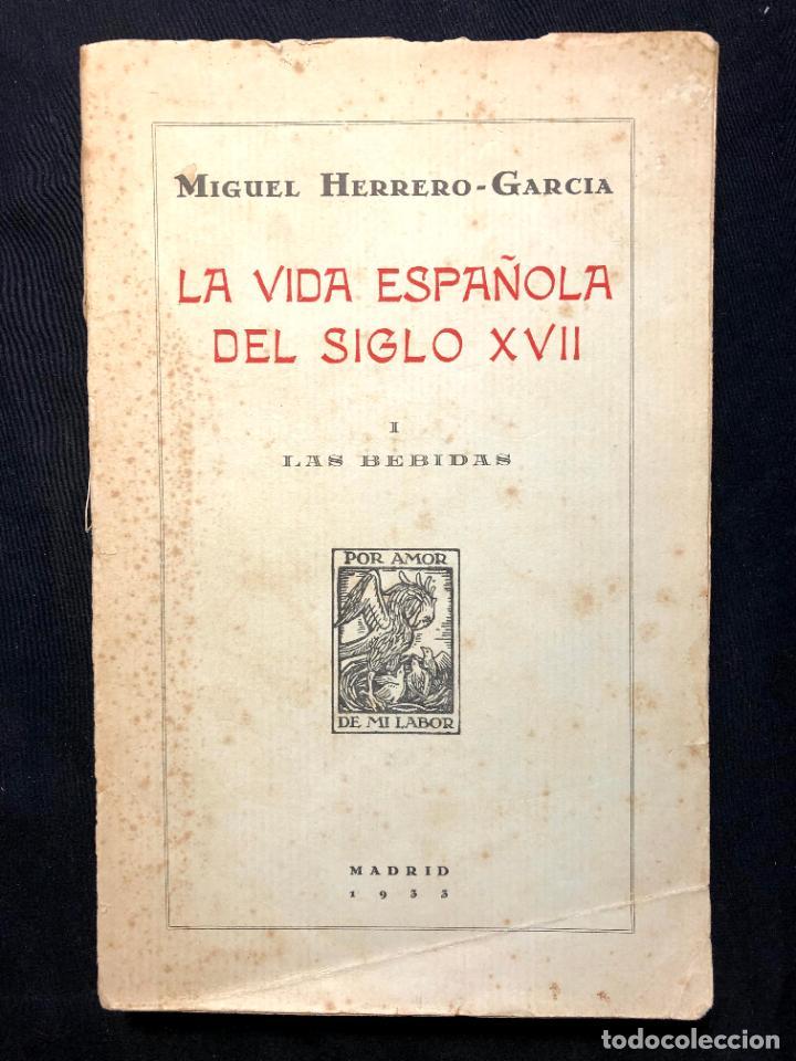 LA VIDA ESPAÑOLA DEL SIGLO XVII. I. LAS BEBIDAS. HERRERO-GARCÍA. 1933. (Libros Antiguos, Raros y Curiosos - Pensamiento - Sociología)
