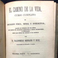 Libros antiguos: EL CAMINO DE LA VIDA, CURSO COMPLETO DE EDUCACIÓN FÍSICA, MORAL. MEDIANO Y RUIZ. PEDAGOGÍA. 1872.. Lote 260268935