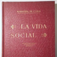 Libros antiguos: ISLE, MARQUESA DE L' - LA VIDA SOCIAL. REGLAS DE ETIQUETA Y CORTESÍA - BARCELONA C. 1900. Lote 260856135