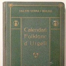 Libros antiguos: SERRA I BOLDÚ, VALERI - CALENDARI FOLKLORIC D'URGELL - BARCELONA 1914. Lote 261563975