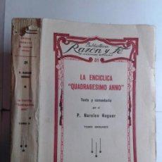Libros antiguos: LA ENCICLICA QUADRAGESIMO ANNO TOMO SEGUNDO 1934 TEXTO NARCISO NOGUER 1ª EDICIÓN RAZÓN Y FÉ. Lote 262041505