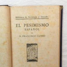 Libros antiguos: FRANCISCO CAMBÓ. EL PESIMISMO ESPAÑOL. MADRID, 1917. 1ª EDICIÓN.. Lote 262261535