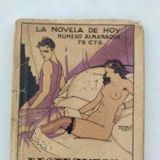Libros antiguos: LA NOVELA DE HOY AÑO 1923 NUMERO ALMANAQUE BESTEZUELA DE PLACER RARO. Lote 262531840