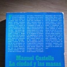 Libros antiguos: LA CIUDAD Y LAS MASAS. SOCIOLOGIA DE LOS MOVIMIENTOS SOCIALES URBANOS - MANUEL CASTELLS. Lote 268742609
