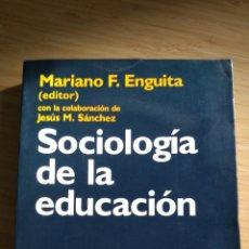 Libros antiguos: SOCIOLOGIA DE LA EDUCACIÓN - MARIANO F. ENGUITA. Lote 268743409