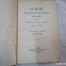 Libros antiguos: LA MUJER EN EL SIGLO DIEZ Y NUEVE XIX - ADOLFO LLANOS - MADRID 1864 115PAG 18.5CM + INFO. Lote 271377263