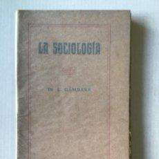 Libros antiguos: LA SOCIOLOGÍA. MANUAL PARA ESTUDIANTES DE DERECHO, DE FILOSOFÍA Y DE BACHILLERATO Y DE CULTURA GENER. Lote 123191388