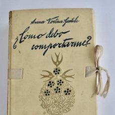 Libros antiguos: ANNA VERTUA-GENTILE. ¿CÓMO DEBO COMPORTARME? JOSÉ MONTESO EDITOR. BARCELONA, 1929. MANUAL URBANIDAD. Lote 276703553