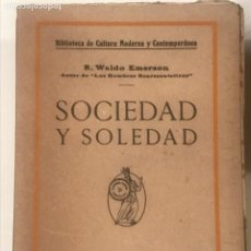 Libros antiguos: SOCIEDAD Y SOLEDAD R. WALDO EMERSON. BIBLIOTECA DE CULTURA MODERNA Y CONTEMPORANEA. Lote 277164108