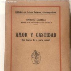 Libri antichi: AMOR Y CASTIDAD ROBERTO MICHELS BIBLIOTECA DE CULTURA MODERNA Y CONTEMPORANEA. Lote 277164448
