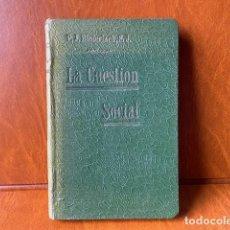 Libros antiguos: LA CUESTIÓN SOCIAL: PRINCIPIOS FUNDAMENTALES PARA SU ESTUDIO Y SOLUCIÓN BIEDERLACK, P. JOSÉ, S.J.. Lote 283063728