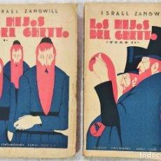Libros antiguos: LOS HIJOS DEL GHETTO (ESTUDIOS SOBRE EL PUEBLO JUDÍO) - ISRAEL ZANGWILL - DOS TOMOS COMPLETA 1921. Lote 285684853