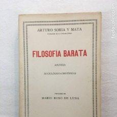 Libros antiguos: ARTURO SORIA Y MATA. FILOSOFÍA BARATA. APUNTES SOCIOLÓGICO-CIENTÍFICOS. MADRID, 1926.. Lote 285976273