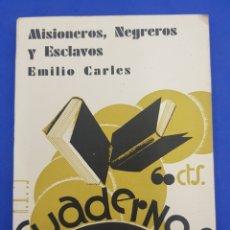 Libri antichi: CUADERNOS DE CULTURA, MISIONEROS, NEGREROS Y ESCLAVOS ,AÑO 1932. Lote 286160343