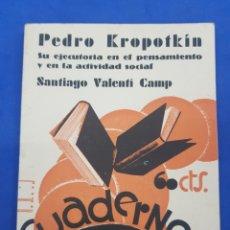Libros antiguos: CUADERNOS DE CULTURA, PEDRO KROPOTKIN ,SU EJECUTORA EN EL PENSAMIENTO Y EN LA ACTIVIDAD.SOCIAL 1932. Lote 286173713
