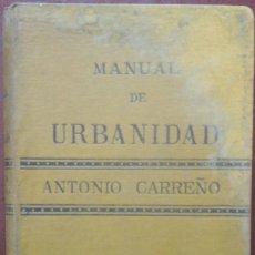 Libros antiguos: MANUAL DE URBANIDAD Y BUENAS MANERAS – ANTONIO CARREÑO (GARNIER, FIN. S. XIX) // EDUCACIÓN CRISTIANO. Lote 286269253