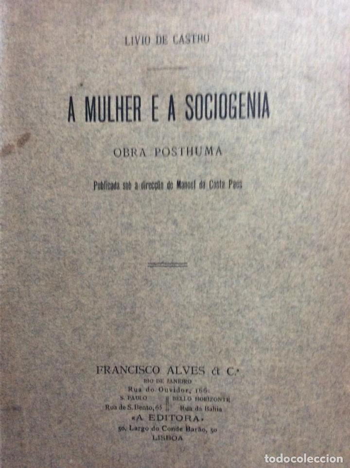 Libros antiguos: Livio de Castro - A mulher e a sociologia, obra póstuma publicada..1893. En portugués. Muy escaso - Foto 2 - 286315903