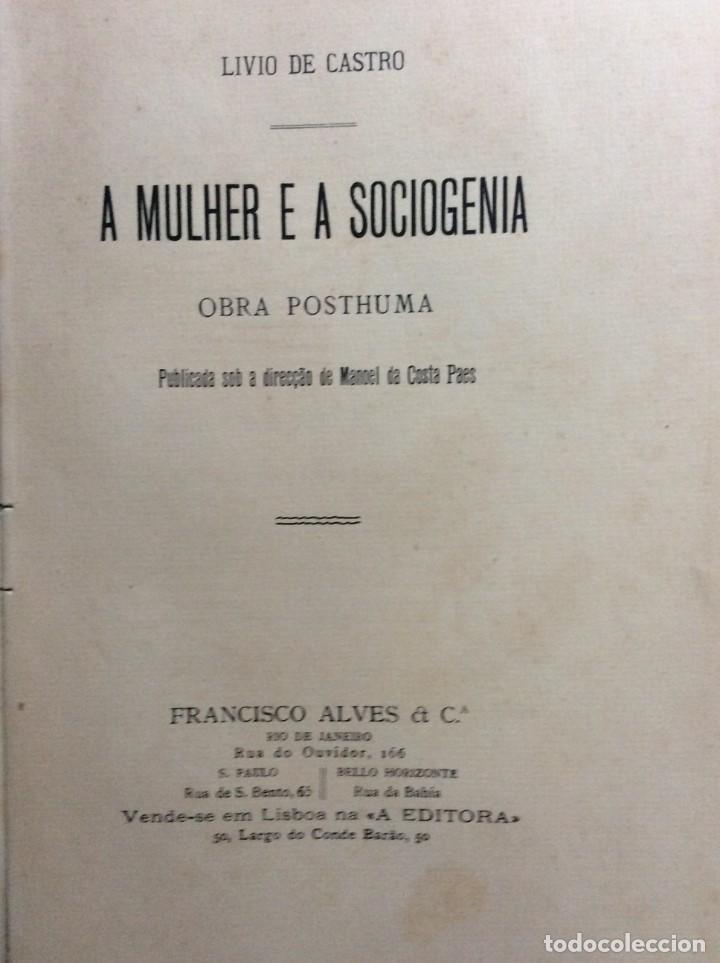 Libros antiguos: Livio de Castro - A mulher e a sociologia, obra póstuma publicada..1893. En portugués. Muy escaso - Foto 3 - 286315903