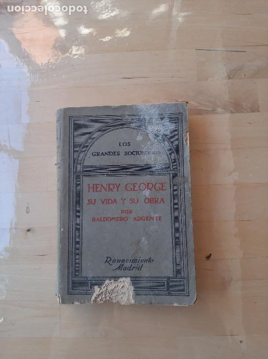 LOS GRANDES SOCIOLOGOS-HENRY GEORGE,SU VIDA Y SU OBRA POR BALDOMERO ARGENTE (Libros Antiguos, Raros y Curiosos - Pensamiento - Sociología)