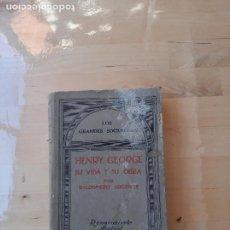 Libros antiguos: LOS GRANDES SOCIOLOGOS-HENRY GEORGE,SU VIDA Y SU OBRA POR BALDOMERO ARGENTE. Lote 286895488