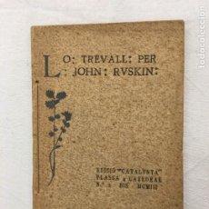 Libros antiguos: JOHN RUSKIN. EL TREVALL. CONFERENCIA ALS OBRERS. BARCELONA, 1903.. Lote 293937153
