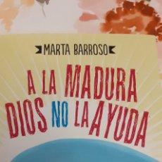 Libros antiguos: A LA MADURA DIOS NO LA AYUDA. Lote 295549873