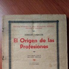 Libros antiguos: EL ORIGEN DE LAS PROFESIONES - HERBERT SPENCER - EDICIONES POPULARES IBERIA - 1932. Lote 295636143