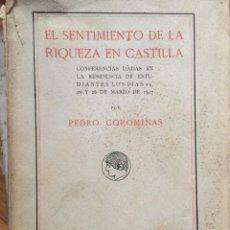 Libros antiguos: EL SENTIMIENTO DE LA RIQUEZA EN CASTILLA, DE PEDRO COROMINAS. Lote 296629523