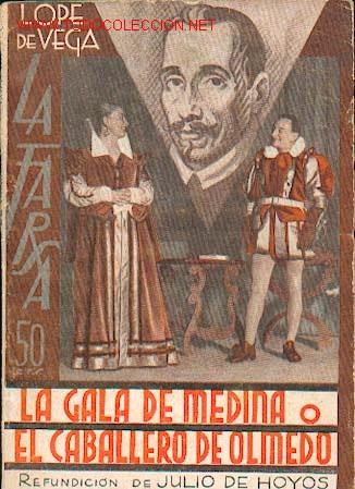 LOPE DE VEGA EL CABALLERO DE OLMEDO O LA GALA DE MEDINA (Libros antiguos (hasta 1936), raros y curiosos - Literatura - Teatro)