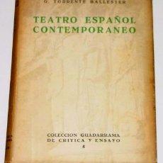 Libros antiguos: TORRENTE BALLESTER, GONZALO.- TEATRO ESPAÑOL CONTEMPORÁNEO (INTRODUCCIÓN AL TEATRO ESPAÑOL CONTEMPOR. Lote 26447902