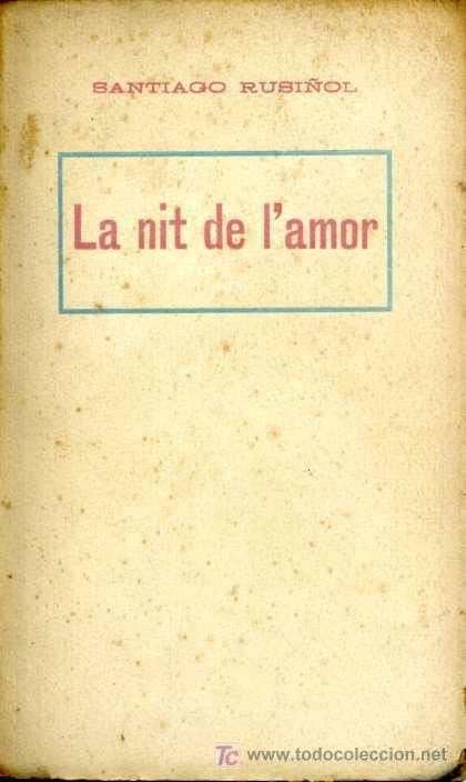 SANTIAGO RUSIÑOL - LA NIT DE L'AMOR - TEATRO (Libros antiguos (hasta 1936), raros y curiosos - Literatura - Teatro)