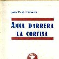Libros antiguos: JOAN PUIG I FERRETER - ANNA DARRERA LA CORTINA - TEATRO EN CATALÁN. Lote 27321554