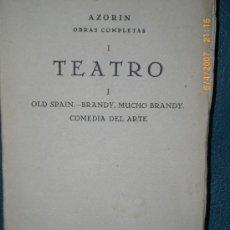 Libros antiguos: TEATRO. I. OLD SPAIN. - BRANDY, MUCHO BRANDY. - COMEDIA DEL ARTE./// POR AZORÍN (OBRAS COMPLETAS I). Lote 15759527