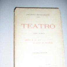 Libros antiguos: JACINTO BENAVENTE - TEATRO - 4º TOMO. - 1.917.. Lote 27600579